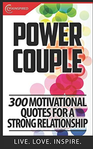 Power Couple 300 Motivational Quotes For A Strong